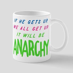 It Will Be Anarchy 11 oz Ceramic Mug