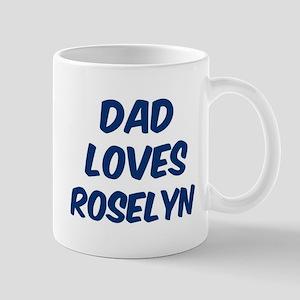 Dad loves Roselyn Mug