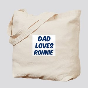 Dad loves Ronnie Tote Bag