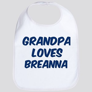 Grandpa loves Breanna Bib