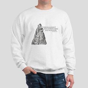 One Mistress Here Sweatshirt