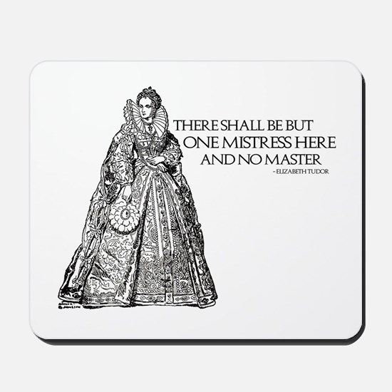 One Mistress Here Mousepad