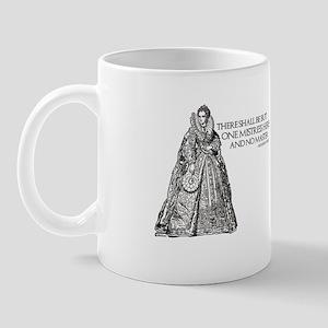 One Mistress Here Mug