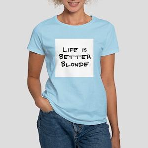 Life is Better Blonde Women's Pink T-Shirt