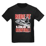 Ride it Like a Rental Kids Dark T-Shirt
