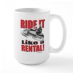 Ride it Like a Rental Large Mug