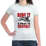 Ride it Like a Rental Jr. Ringer T-Shirt