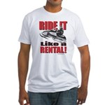 Ride it Like a Rental Fitted T-Shirt