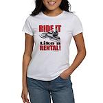 Ride it Like a Rental Women's T-Shirt