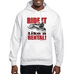 Ride it Like a Rental Hooded Sweatshirt