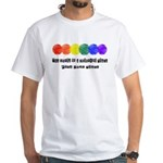 The world is a colorful place White T-Shirt