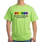 The world is a colorful place Green T-Shirt