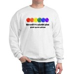 The world is a colorful place Sweatshirt