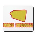 SNL More Cowbell Mousepad