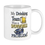 My Drinking Team has a Snowmobile Probl Mug
