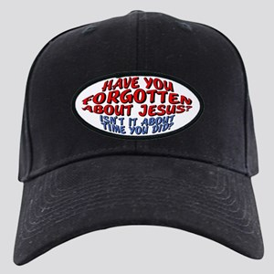Forget About Jesus Baseball Cap Hat