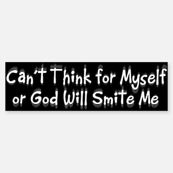 God Will Smite Me Bumper Bumper Bumper Sticker
