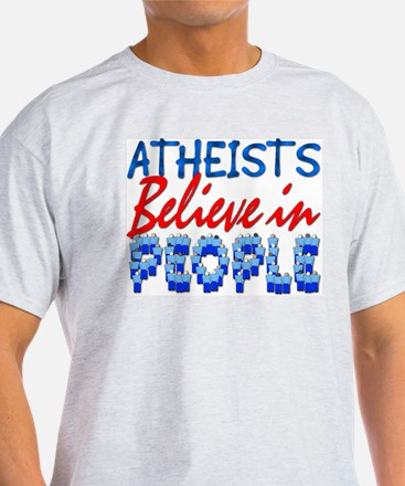 Atheists Believe Tagless T-Shirt (G)