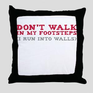 I Run Into Walls Throw Pillow