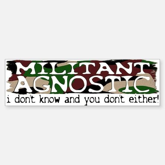 Militant Agnostic Bumper Bumper Bumper Sticker