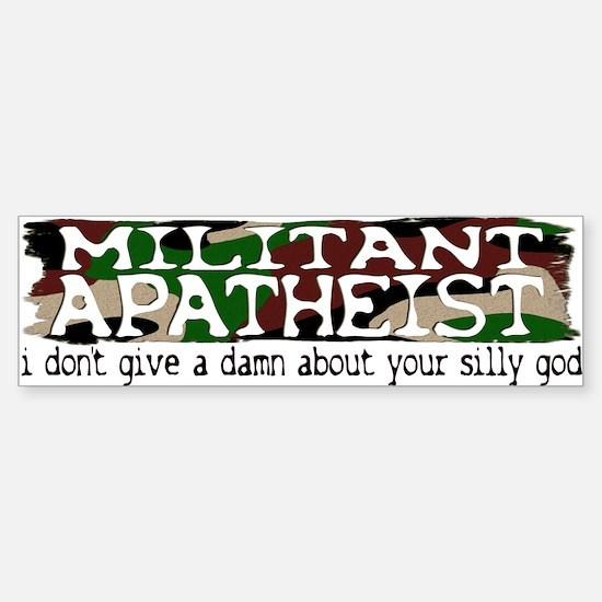 Militant Apatheist Bumper Bumper Bumper Sticker