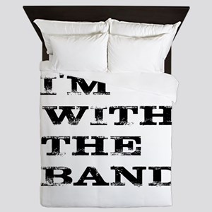 IM WITH THE BAND BLACK FONT Queen Duvet