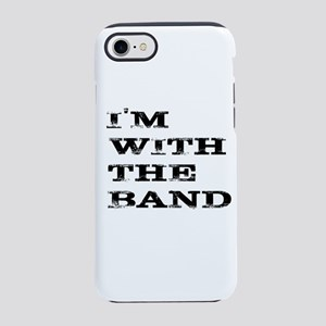 IM WITH THE BAND BLACK FONT iPhone 8/7 Tough Case