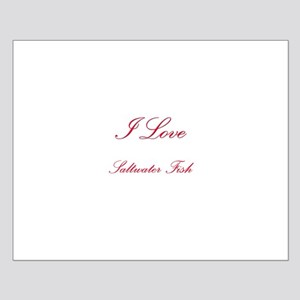 I Love Saltwater Fish Small Poster