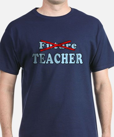 Future Teacher No More T-Shirt