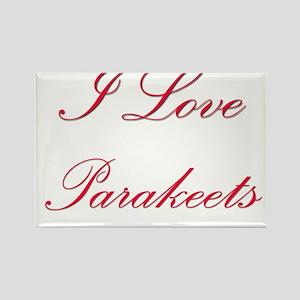 I Love Parakeets Rectangle Magnet