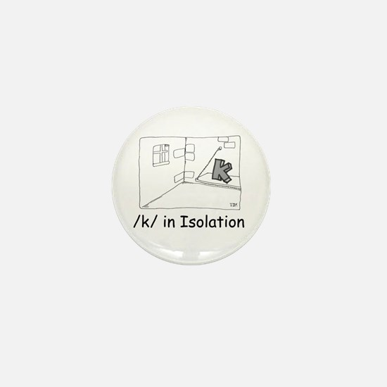 K in isolation Mini Button
