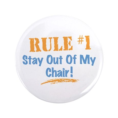 """Rule #1 Chair 3.5"""" Button (100 pack)"""