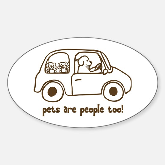 Pets Are People Too Oval Decal