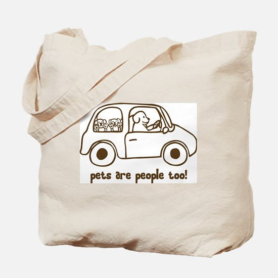 Pets Are People Too Tote Bag