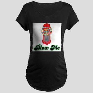 Blow Me Maternity Dark T-Shirt