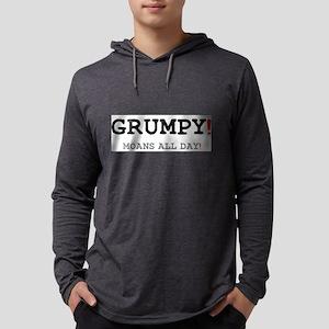 GRUMPY - MOANS ALL DAY! Long Sleeve T-Shirt