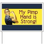 Rosie the Riveter's Pimp Hand Yard Sign