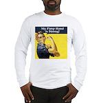 Rosie the Riveter's Pimp Hand Long Sleeve T-Shirt