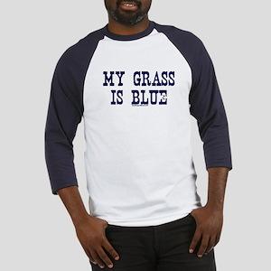 My Grass Is Blue Baseball Jersey