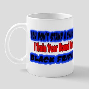 you don't stand a chance Mug