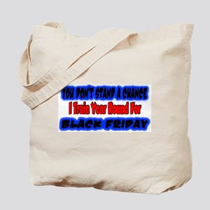 you don't stand a chance Tote Bag