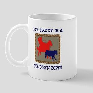 MY DADDY IS A TIE-DOWN ROPER Mug