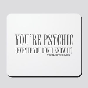 You're Psychic Mousepad