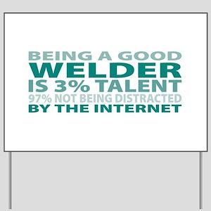 Good Welder Yard Sign
