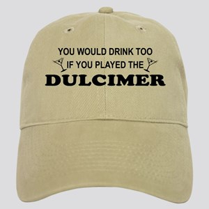 You'd Drink Too Dulcimer Cap