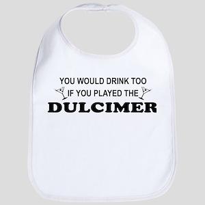 You'd Drink Too Dulcimer Bib