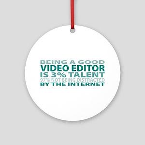Good Video Editor Ornament (Round)