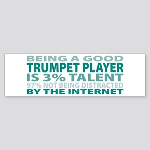 Good Trumpet Player Bumper Sticker