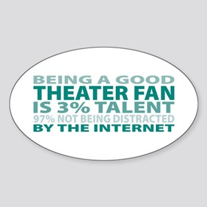 Good Theater Fan Oval Sticker