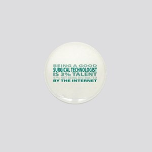 Good Surgical Technologist Mini Button